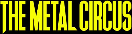 The Metal Circus
