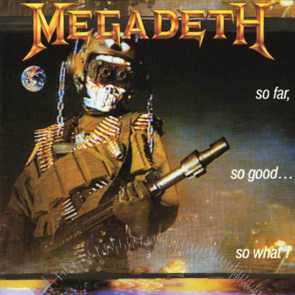 Megadeth So Far, So Good… So What!
