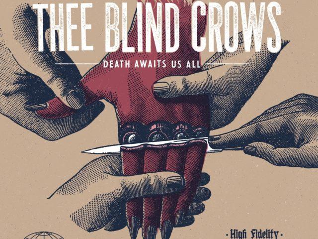 Crítica Thee Blind Crows Death Awaits Us All