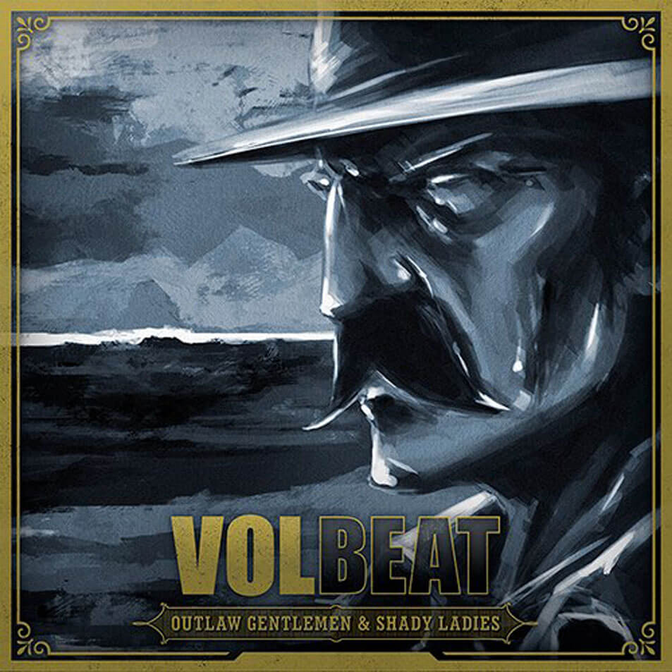Volbeat Outlaw Gentleman And Shady Ladies