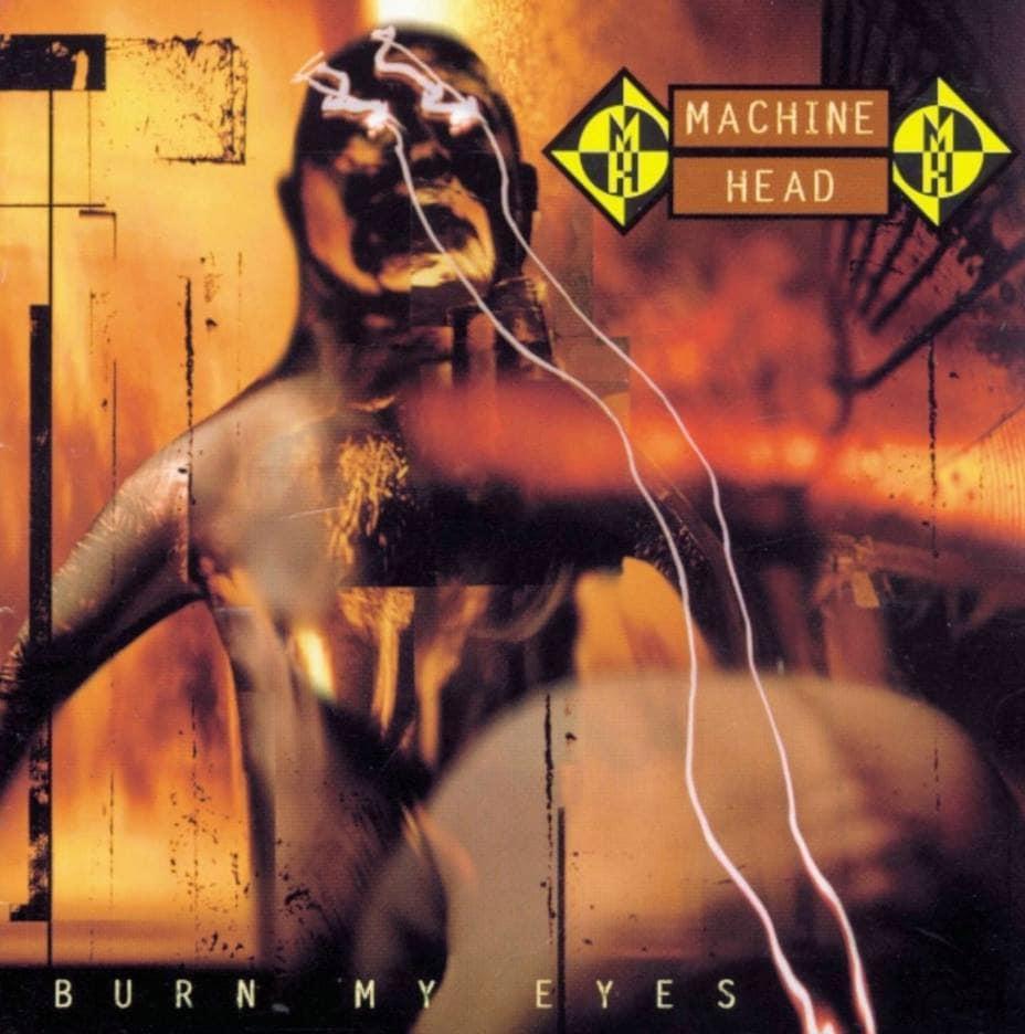 Machine Head Burn My Eyes