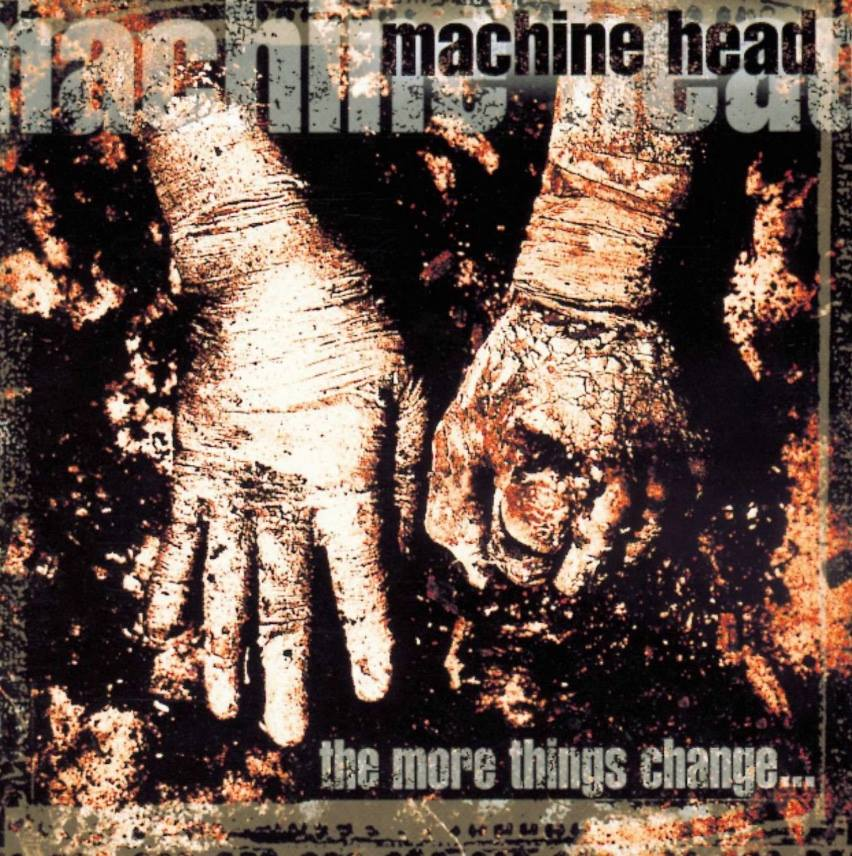 Machine Head The More Things To Change cover
