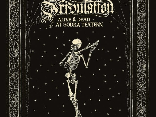 Tribulation Alive & Dead at Södra Teatern