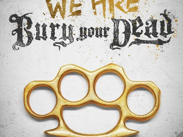 Bury Your Dead We Are Bury Your Dead