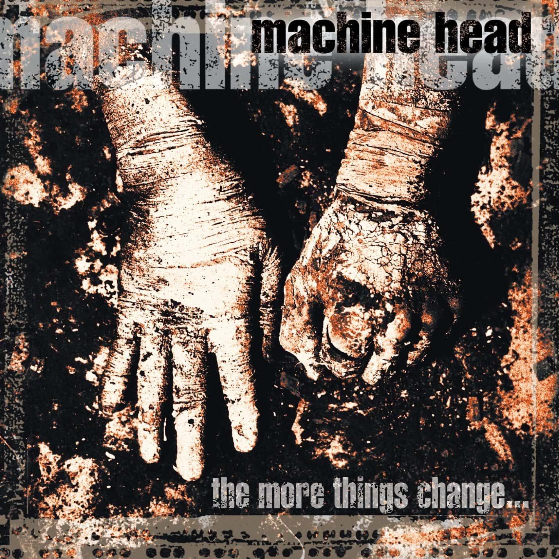 Machine Head The More Things Change... 1996