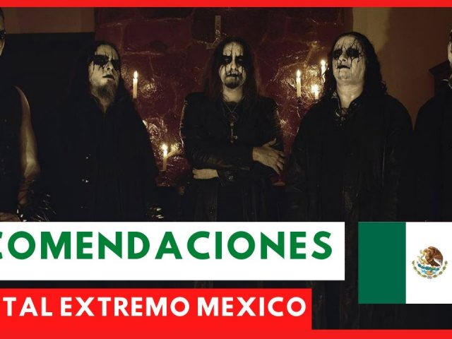 Bandas metal extremo México Musicografía